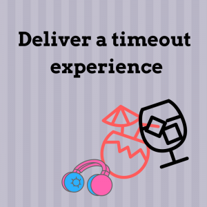 timeout experience in content strategy