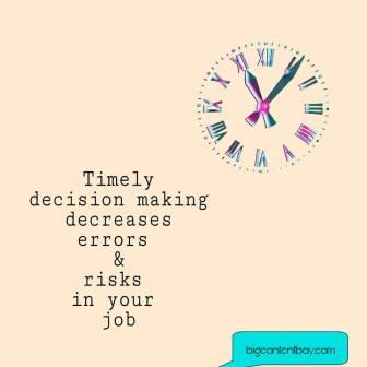 benefit of making timely decisions