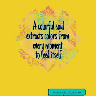 Be a colorful soul