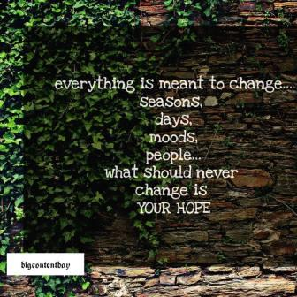 everything may change but not hope