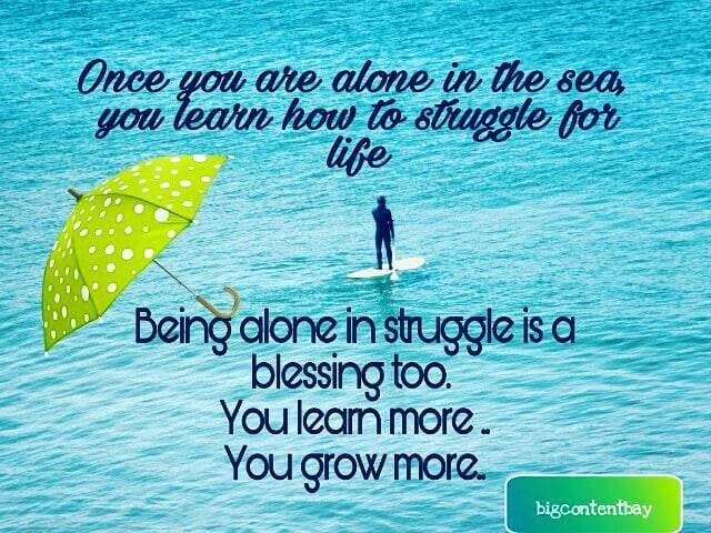 Struggling Alone Is A Blessing