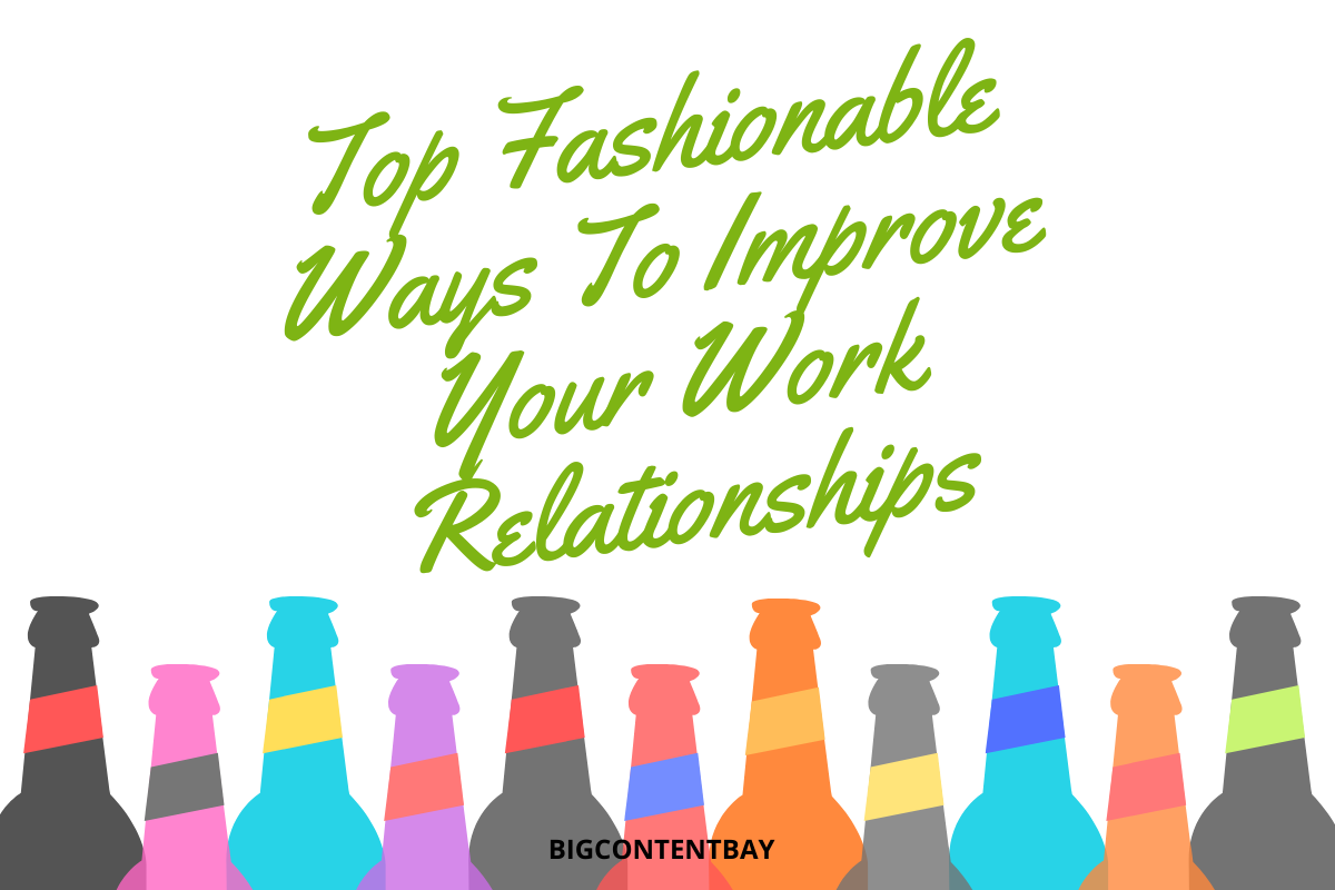 improve your work relationships